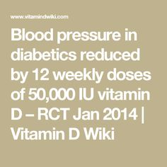 Blood pressure in diabetics reduced by 12 weekly doses of 50,000 IU vitamin D – RCT Jan 2014 | Vitamin D Wiki