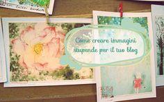 Come creare immagini stupende per il tuo blog | yunikondesign.com