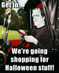 Get in... We're going shopping for Halloween stuff!