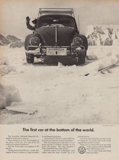 Vintage 1965 Volkswagen Bug print ad VW Beetle First Car in Antarctica. | See more about First Car, Print Ads and Volkswagen.