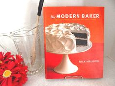 The Modern Baker Cook Book Baking Techniques 150 Recipes by Nick Malgieri 2008