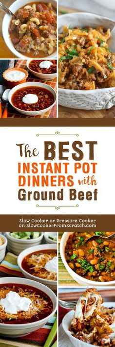 The BEST Instant Pot Dinners with Ground Beef featured on Slow Cooker Or Pressure Cooker at SlowCookerFromScr… Best Instant Pot Recipe, Instant Recipes, Instant Pot Dinner Recipes, Power Cooker Recipes, Pressure Cooking Recipes, Slow Cooker Ground Beef, Ground Beef Recipes, Potted Beef Recipe, Recipes
