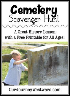 The cemetery is a great place to learn about local history. This free cemetery scavenger hunt can be used by all ages!