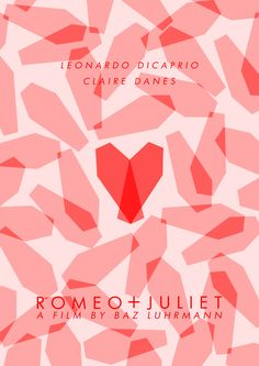 Romeo + Juliet - starring Leonardo DiCaprio as Romeo & Claire Danes as Juliet Minimal Movie Posters, Minimal Poster, Retro Posters, Book Cover Design, Book Design, Romeo And Juliet Poster, Juliet Movie, Photoshop, Claire Danes