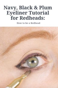 Make your eyes POP with colorful, 'redhead friendly' eyeliners –– like this … – Dry Skin Care Makeup Tips For Redheads, Redhead Makeup, Makeup For Blondes, Classic Eyeliner, Perfect Eyeliner, How To Apply Eyeliner, Plum Makeup, Eye Makeup, Makeup Stuff