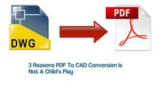 3 Reasons PDF To CAD Conversion Is Not A Child's Play http://checkthis.com/2kyd