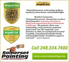 We use Angie's List to assess whether we're doing a good job keeping valued customers like you happy. Please visit AngiesList.com/Review/2056035 to see our quality of work and customer service. http://www.somersetpainting.com/reviews