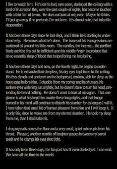 Hello all, I (sometimes) write my own horror short stories, I post them, you read them. Rinse and...