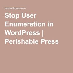 Stop User Enumeration in WordPress | Perishable Press