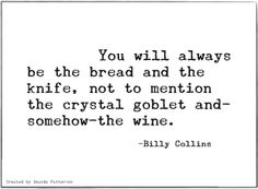 - Billy Collins
