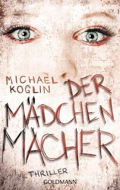 Der Mädchenmacher von Michael Koglin