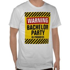 Warning Bachelor Party In Progress Tees  #bachelor #bachelor party