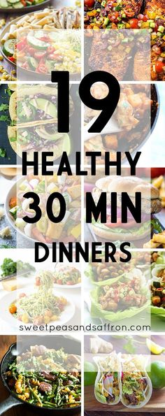 19 Healthy 30 Minute Dinner Recipes #easy #healthy #recipes