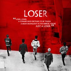 """Loser, loner A coward who pretends to be tough A mean delinquent In the mirror, you're just a Loser."" {Loser - BIGBANG} des by Aqua@Kitesvn.com"