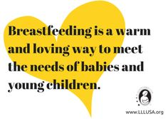 9ce6f36491349  Breastfeeding is a warm and loving way to meet the needs of babies and  young
