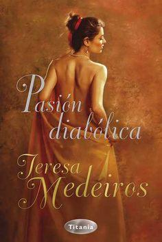"""SERIE """"KINCAID HIGHLAND"""" #1 - Pasión diabólica // Teresa Medeiros // Titania romántica histórica (Ediciones Urano)"""