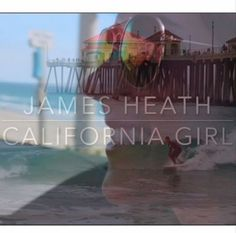 Watch the official music video to California Girl by James Heath on Artist Sounds. Pop recording artist James Heath shared his new single on Soundcloud.