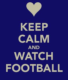 KEEP CALM AND WATCH FOOTBALL. Another original poster design created with the Keep Calm-o-matic. Buy this design or create your own original Keep Calm design now. Football Love, Football Girls, Watch Football, Football Season, Football Team, Bears Football, College Football, Keep Calm Posters, Keep Calm Quotes