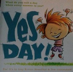 Yes Day! by Amy Krouse Rosenthal and Tom Lichtenheld (2011, First printing)