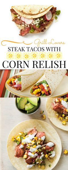 Grill Lovers' Amazing Steak Tacos with Corn Relish Recipe   #recipes #foodporn #foodie
