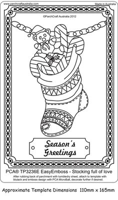 PCA EASY EMBOSSING TEMPLATE - STOCKING FULL OF LOVE            This template depicts A TOY FILLED XMAS STOCKING and a pretty chain border design. The border was designed so that it can also be used in any other parchment project too of course!  Emboss using the PCA® MICRO BALL E3012 Tool. Important to get the sharp crisp image that looks so professional! White work continued by embossing depth and details with our Shader embossers after for the nicest results.