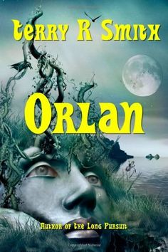 Orlan by Terry R. Smith. $7.99. Publisher: CreateSpace (April 16, 2012). Publication: April 16, 2012