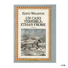 Un caso terribile: Ethan Frome - Wharton