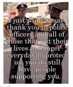 Thank you to police officers.                                                                                                                                                      More