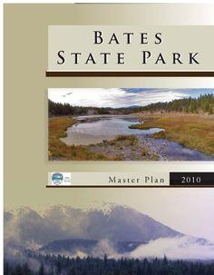 Bates State Park master plan 2010  by Oregon Parks and Recreation