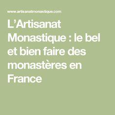 L'Artisanat Monastique : le bel et bien faire des monastères en France
