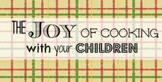 The Joys of Cooking with Your Children | Simple Pantry Cooking