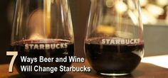 Starbucks announced that they will be serving beer and wine in several cities as a trial period to see if a nationwide rollout makes sense.