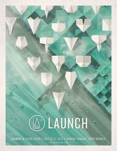 My paper airplanes never were this sophisticated. Probably why they didn't go very far...  Launch LA poster by DKNG.
