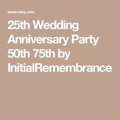 25th Wedding Anniversary Party 50th 75th by InitialRemembrance