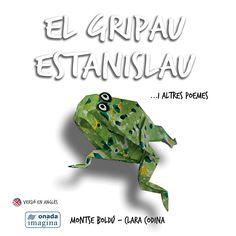 Boldú, Montse. El Gripau Estanislau ... i altres poemes. Benicarló : Onada, 2017 Tapas, Animals, Products, Books To Read, Dishwasher Detergent, Animales, Animaux, Animal, Animais