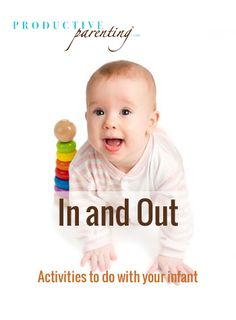 Productive Parenting: Preschool Activities - In and Out - Early Infant Activities