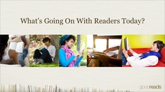 whats-going-on-with-readers-today-16508449 by Goodreads via Slideshare