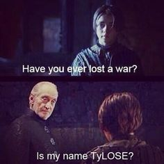 Tywin Lannister ownes #Gameofthrones funny game of thrones meme Arya Stark and Tywin