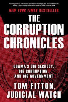 The Corruption Chronicles: Obama's Big Secrecy Big Corruption and Big Government