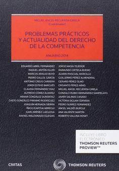 Problemas prácticos y actualidad del derecho de la competencia : anuario 2014 / Miguel Ángel Recuerda Girela (coordinador)