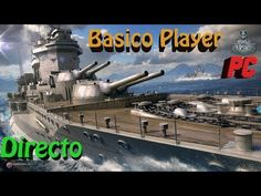 World of Warships Gameplay Español | Free to play | Let's play World Of ...