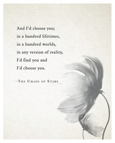 This quote is breathtakingly romantic. I'd probably have a background of stars for it, tho, instead of the flower.