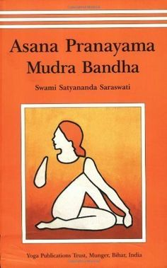 Asana Pranayama Mudra Bandha/2008 Fourth Revised Edition 4th (fourth)/17th (seventeenth) reprint Edition by Swami Satyananda Saraswati published by Bihar School of Yoga/Munger/India (2008), http://www.amazon.co.uk/dp/B00E28JRKK/ref=cm_sw_r_pi_awdl_xPHjtb0PBXJHD