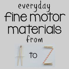 Everyday materials can strengthen kids' fine motor skills! Great for pre-writing through play, teachers, and OT!