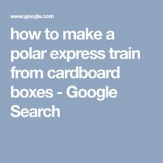 how to make a polar express train from cardboard boxes Cardboard Train, Cardboard Boxes, Polar Express Train, Train Party, Christmas Door Decorations, Projects For Kids, Google Search, Tattoos, Kids Service Projects