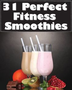 31 Perfect Fitness Smoothies - http://www.fitnessdiethealth.net/31-perfect-fitness-smoothies/  #fitness #diet #health