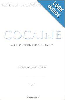 Cocaine: An Unauthorized Biography: Dominic Streatfeild: 9780312422264: Amazon.com: Books