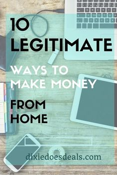 10 unique and legitimate way to make money from home for stay at home moms or anyone wanting to earn extra income.