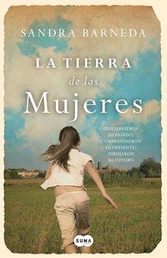 MAYO 2015 | Título: Las tierra de las mujeres | Autor(a): Sandra Barneda | Sello editorial: Suma de letras (Penguin Random House)