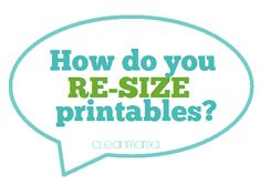How do you resize printables? Step by Step instructions - Clean Mama